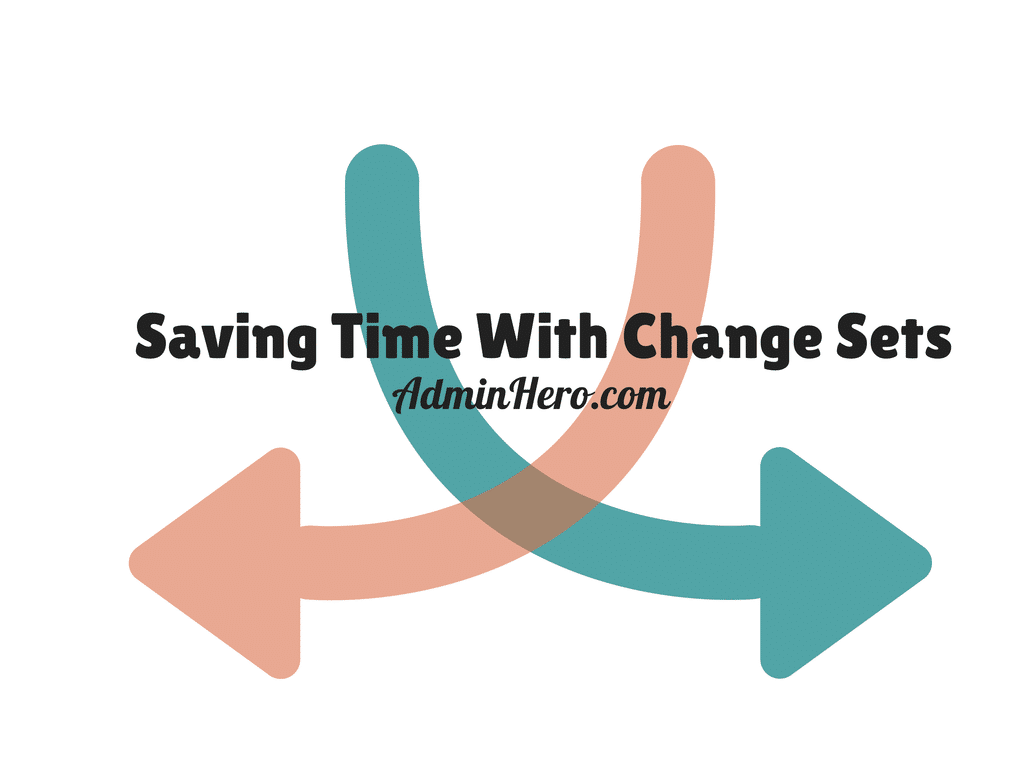 Saving Time With Change Sets