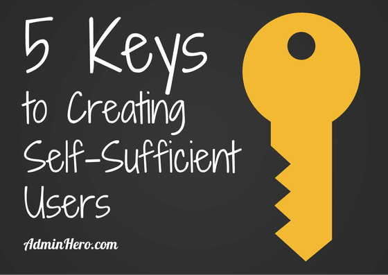 5 Keys to Creating Self-Sufficient Users