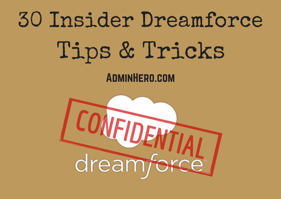 30 Insider Dreamforce Tips & Tricks – Admin Hero on