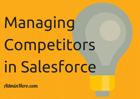 Managing Competitors in Salesforce