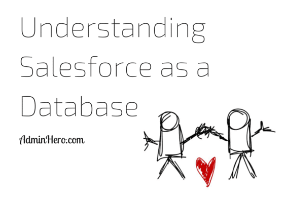Understanding Salesforce as a Database
