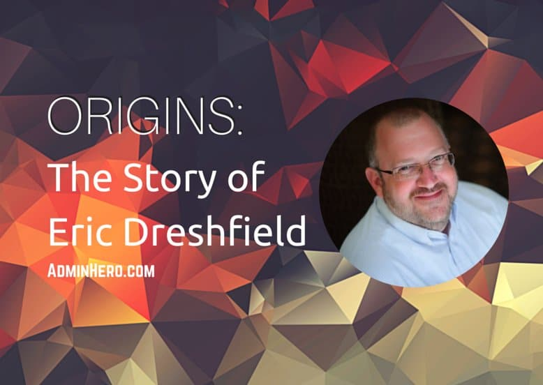 ORIGINS: The Story of Eric Dreshfield