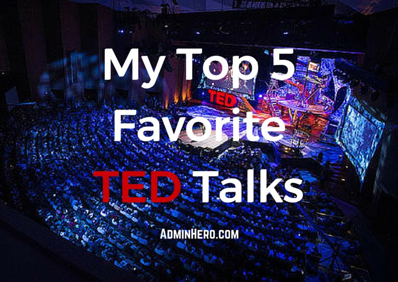 My Top 5 Favorite TED Talks