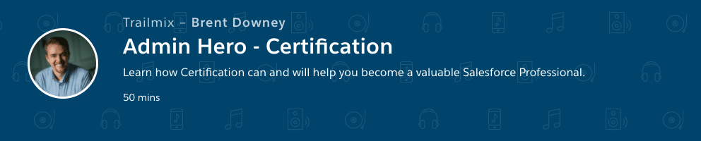 Beginner's Guide to Salesforce Certification – Admin Hero