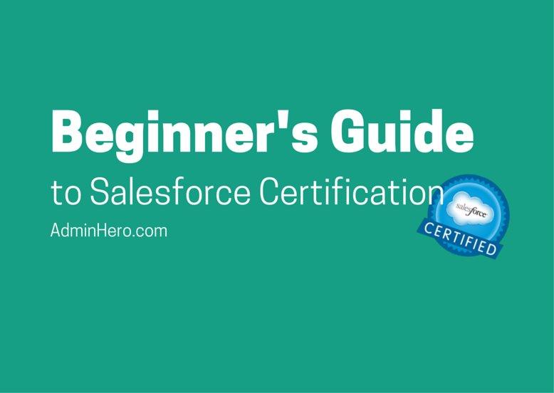 Beginner's Guide to Salesforce Certification – Admin Hero