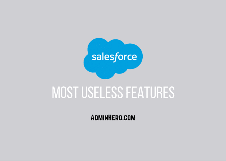 Salesforce's Most Useless Features