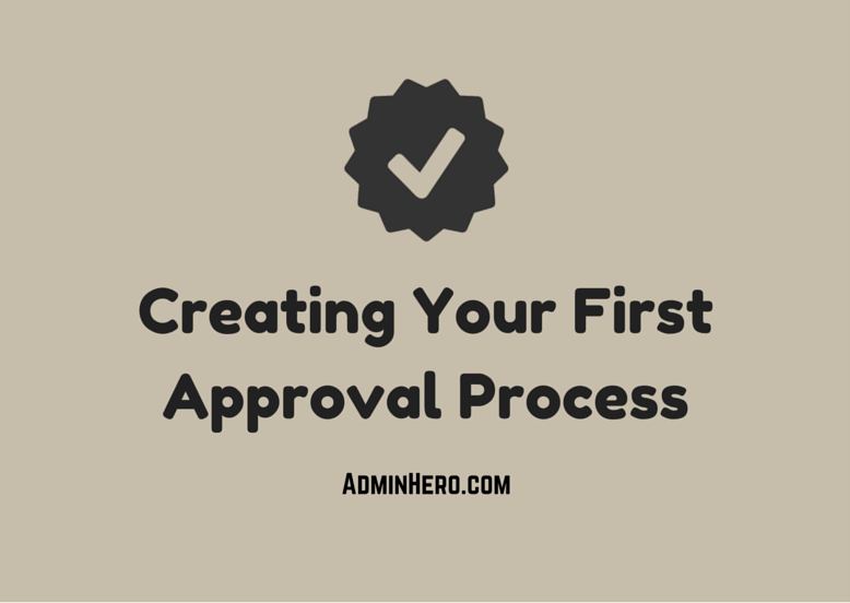 Creating Your First Approval Process