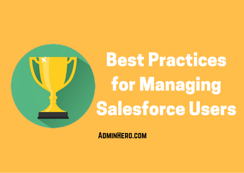 Best Practices for Managing Salesforce Users – Admin Hero