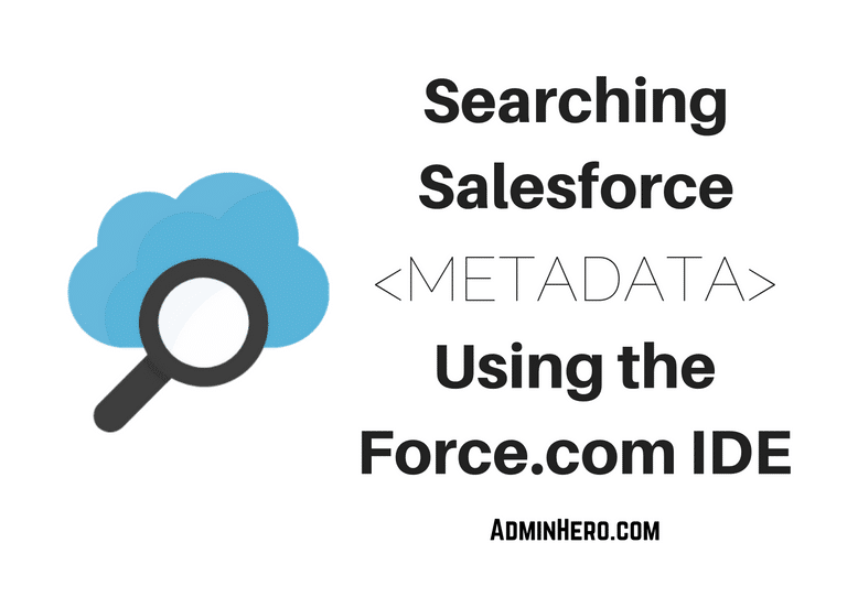 searching salesforce metadata using the force.com ide