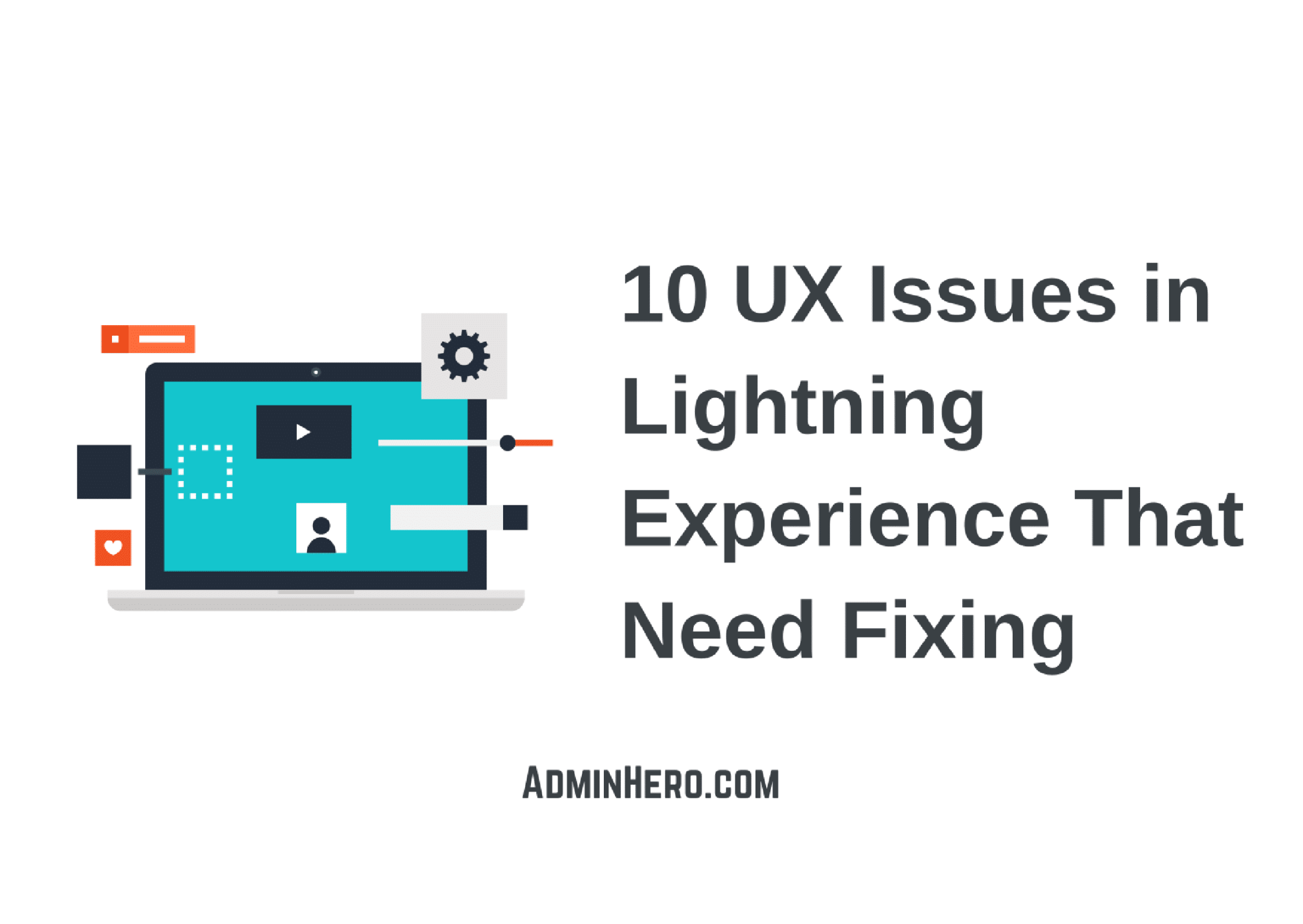10 UX Issues in Lightning Experience That Need Fixing (1)