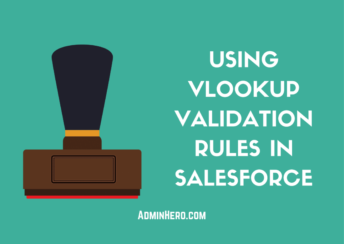 Using VLOOKUP Validation Rules in Salesforce