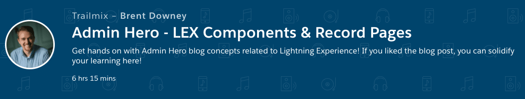 Admin Hero Lightning Components and Record Pages Trailmix